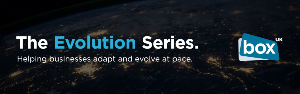The Evolution Series: helping businesses adapt and evolve at pace.